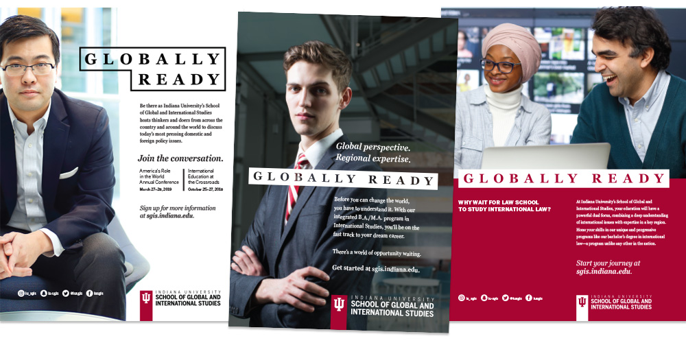 "Three versions of an advertisement campaign called ""Globally Ready"" for the School of Global and International Studies."