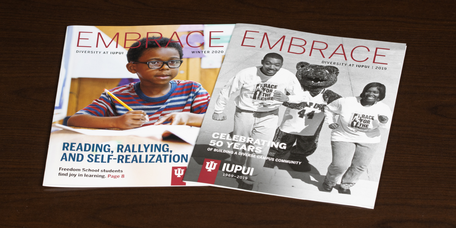 Two issues of IUPUI Embrace Magazine
